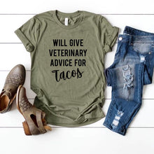 Load image into Gallery viewer, Will Give Veterinary Advice for Tacos Shirt