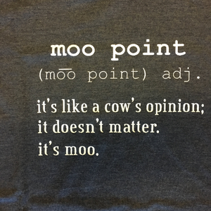 Moo Point - Joey Friends Quote