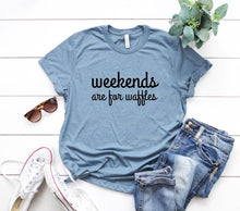 Load image into Gallery viewer, Weekends Are For Waffles T-shirt