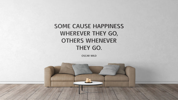 SOME CAUSE HAPPINESS Quote