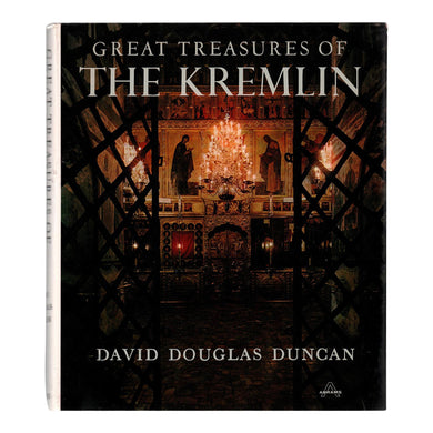 The Great Treasures of the Kremlin By: David Douglas Duncan