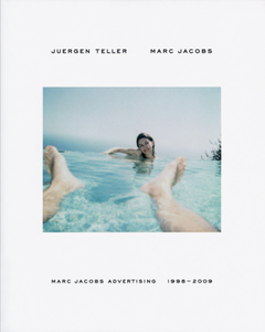 Juergen Teller: Marc Jacobs Advertising 1998-2009