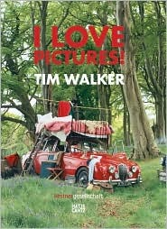 I Love Pictures! By Tim Walker (German Edition)