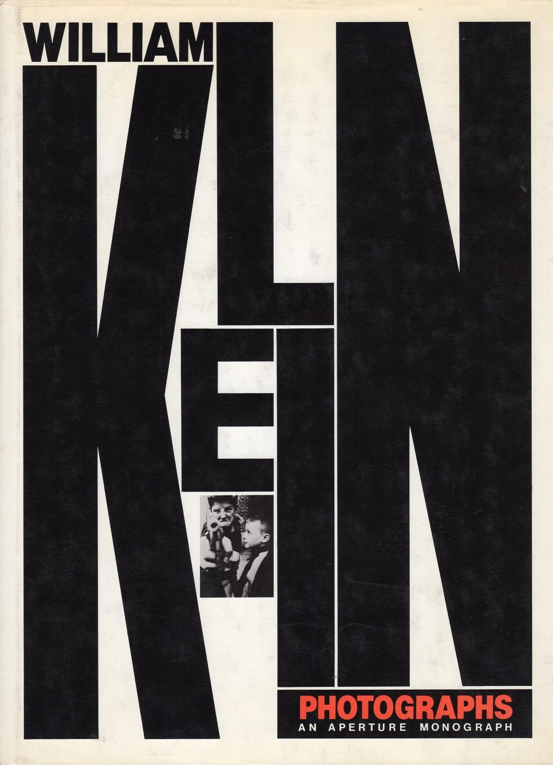 William Klein Photographs: An Aperture Monograph
