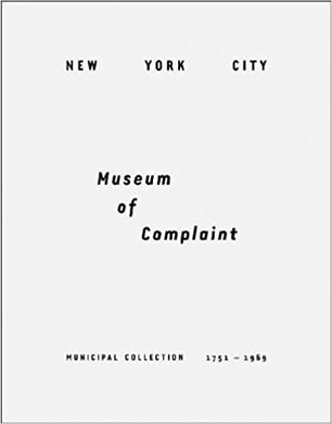 New York City Museum of Complaint: Municipal Collection 1751-1969