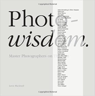 Photowisdom: Master Photographers on Their Art