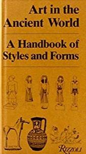Art in the Ancient World A Handbook of Styles and Forms