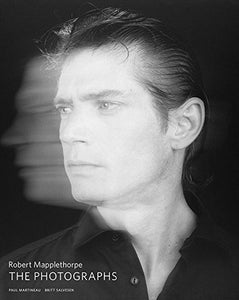 Robert Mapplethorpe: the Photographs - Paul Martineau and Britt Salvesen
