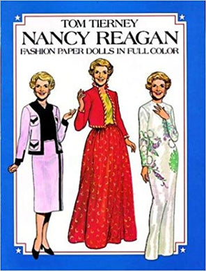 Nancy Reagan: Fashion Paper Dolls in Full Color - Tom Tierney