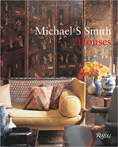 Michael S. Smith: Houses - Michael S. Smith