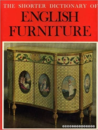 The Shorter Dictionary of English Furniture - Ralph Edwards