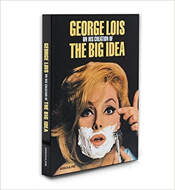 George Lois: On His Creation of the Big Idea