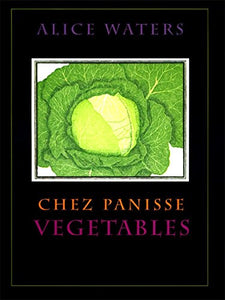 Chez Panisse Vegetables - Alice Waters