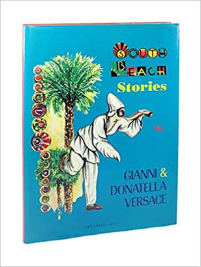 South Beach Stories by Gianni & Donatella Versace