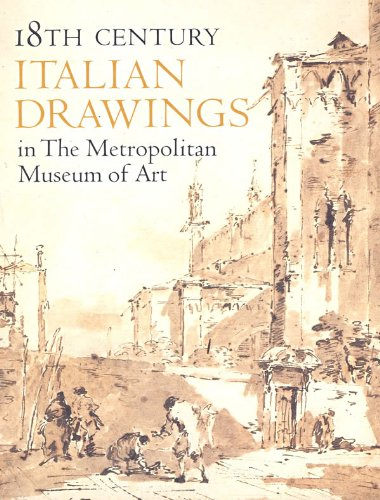 18th Century Italian Drawings in the Metropolitan Museum of Art