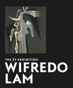 Wifredo Lam: The EY Exhibition - Catherine David