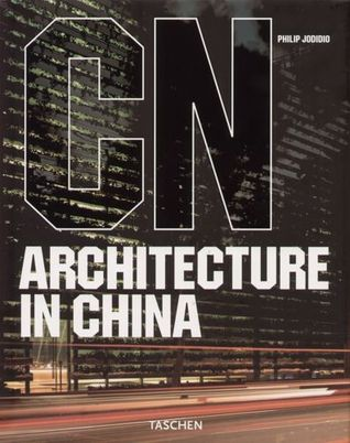 Architecture in China by Philip Jodidio