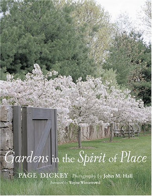 Gardens in the Spirit of Place by Page Hickey
