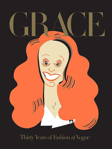 Grace: Thirty Years of Fashion at Vogue - Grace Coddington