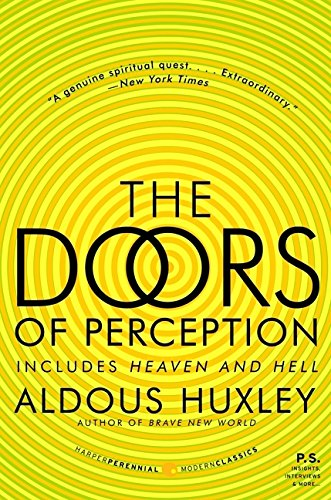 Doors of Perception and Heaven and Hell - Aldous Huxley