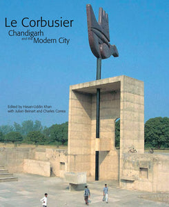 Le Corbusier: Chandigarh and the Modern City