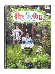 The Selby Is In Your Place - Todd Selby