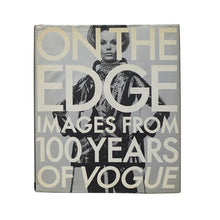 Load image into Gallery viewer, On The Edge: Images From 100 Years of Vogue