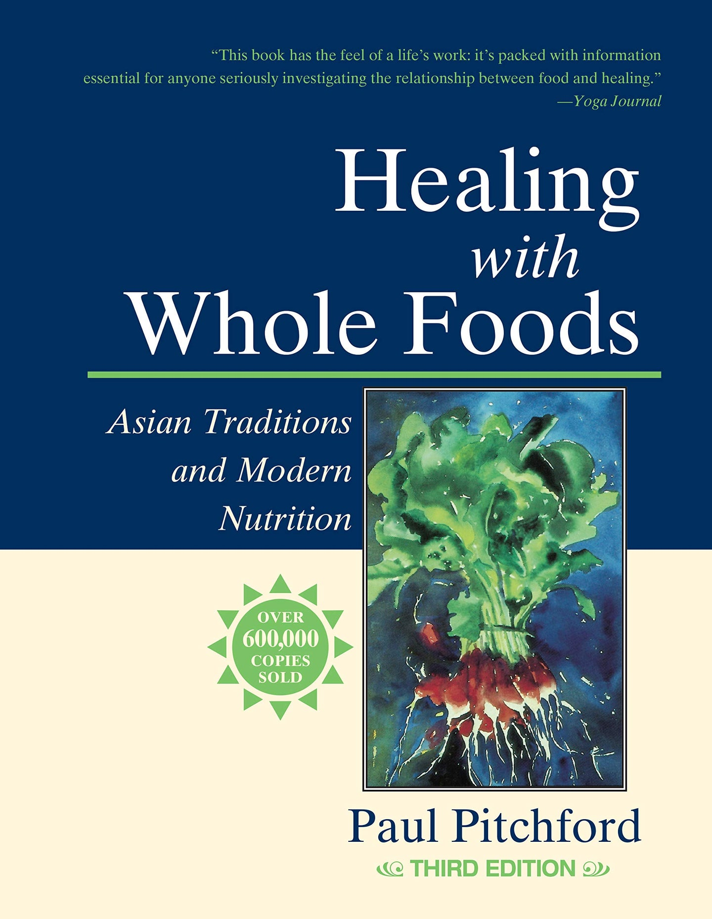 Healing with Whole Foods: Asian Traditions and Modern Nutrition - Paul Pitchford