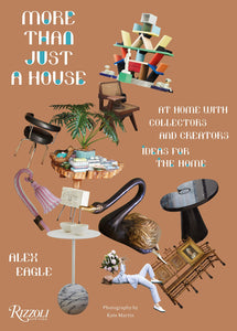 More Than Just a House: At Home with Collectors and Creators