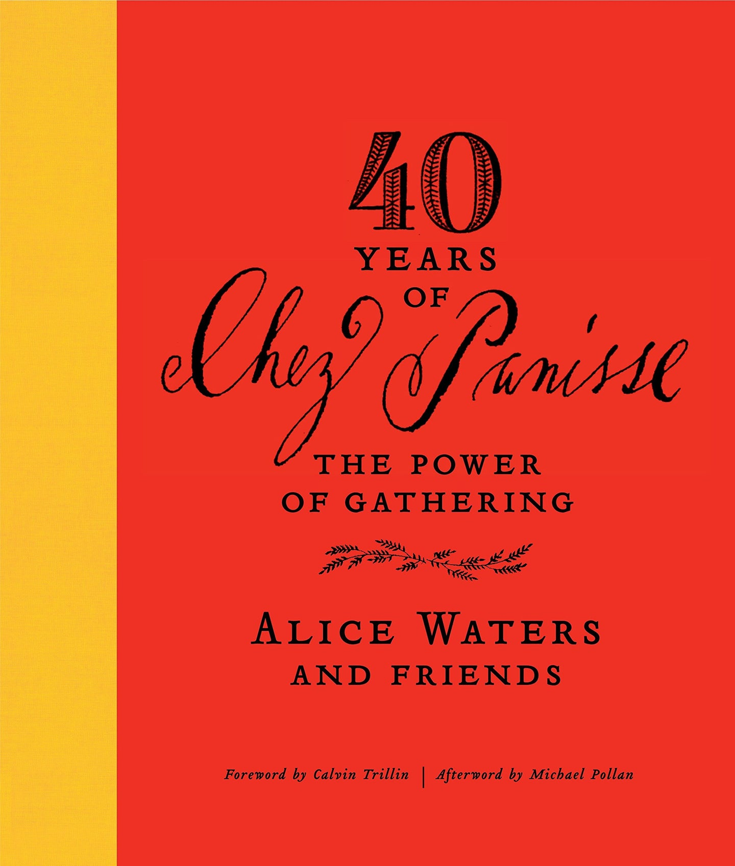 40 Years of Chez Panisse: The Power of Gathering - Alice Waters