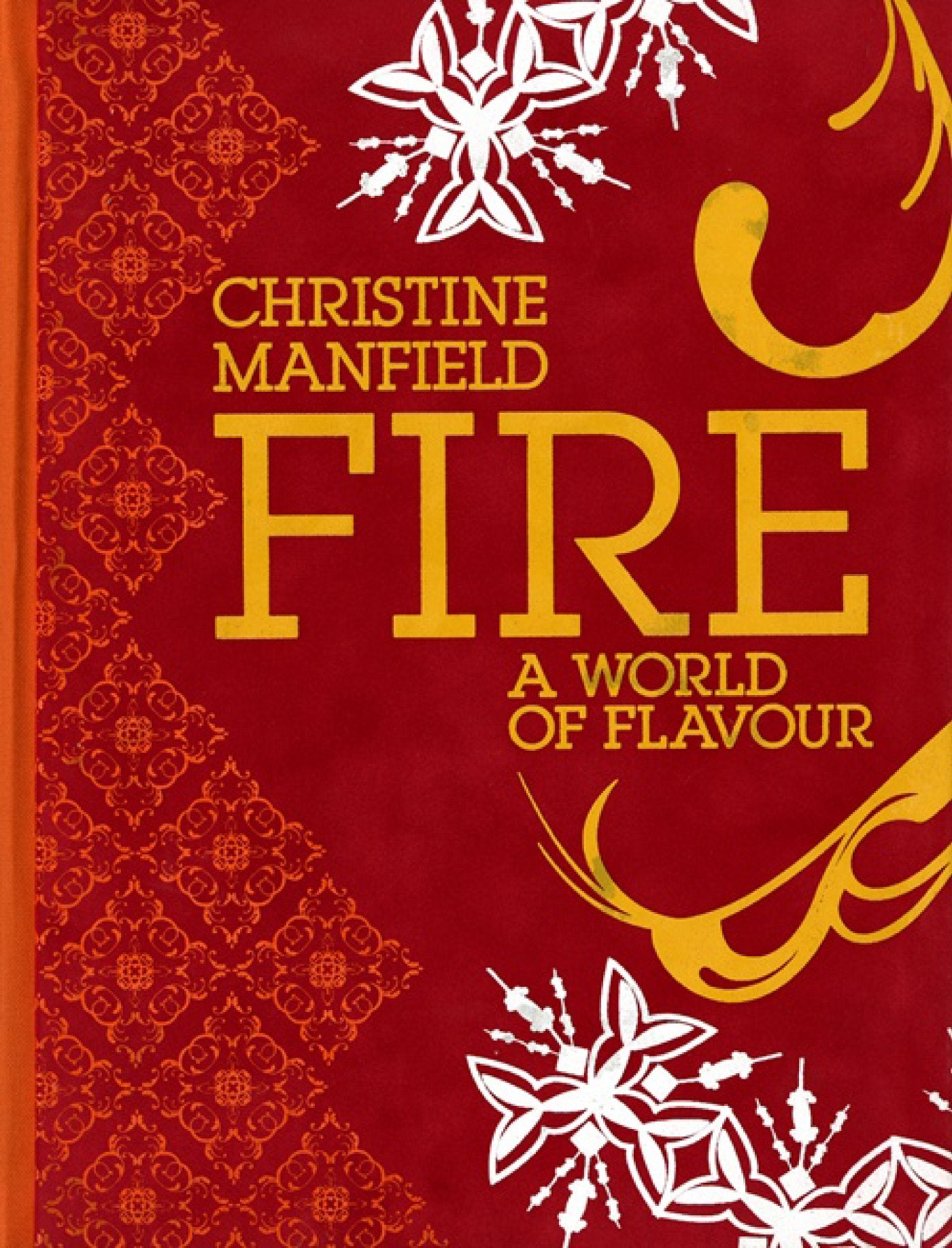 Fire: A World of Flavour by Christine Manfield