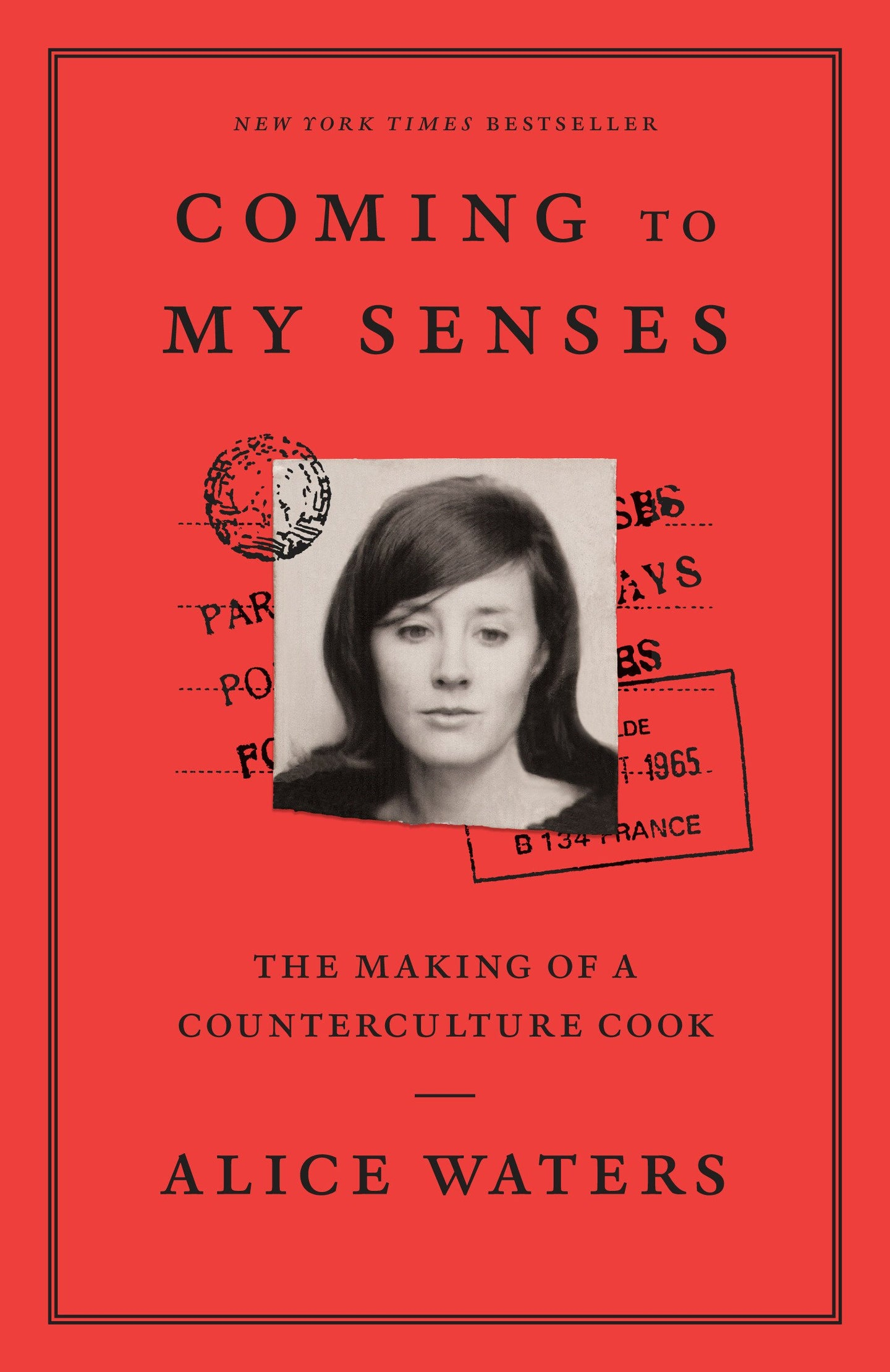Coming to my Senses - Alice Waters