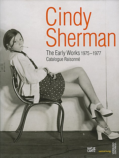 Cindy Sherman: The Early Works 1975-1977