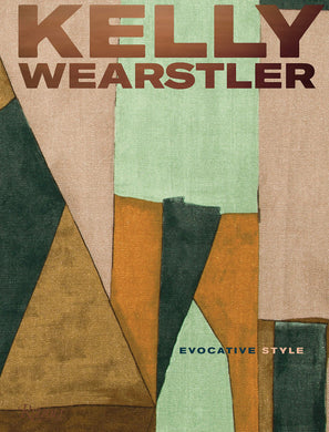Kelly Wearstler: Evocative Style - Kelly Wearstler & Rima Suqi