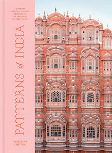 Patterns of India: A Journey Through Colors, Textiles, and the Vibrancy of Rajasthan - Christine Chitnis-
