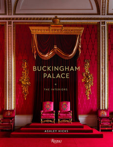 Buckingham Palace: The interiors - Ashley Hicks