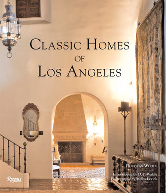Classic Homes of Los Angeles - Douglas Woods, Melba Levick, D.J Waldie