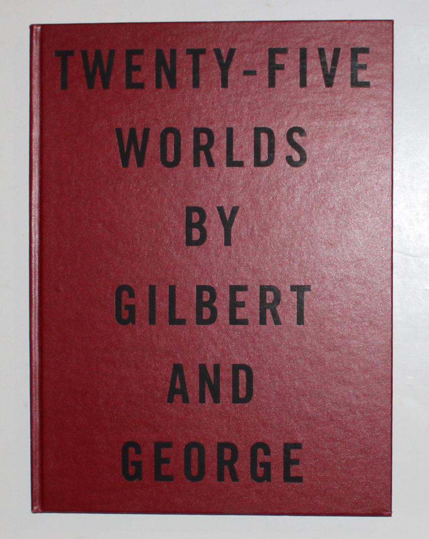 Twenty-Five Worlds by Gilbert and George
