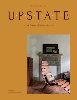 Upstate: Living Spaces with Space to Live - Lisa Przystup and Sarah Elliott