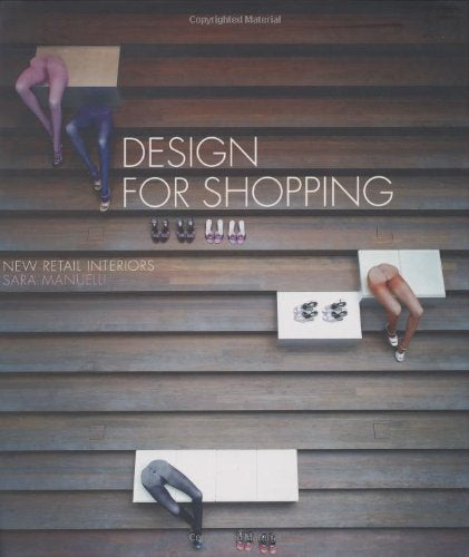 Design for Shopping: New Retail Interiors by Sara Manuelli