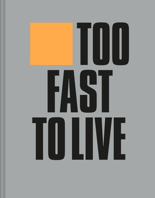 Too Fast To Live Too Young To Die: Punk & Post Punk Graphics, 1976-1986 - Andrew Krivine