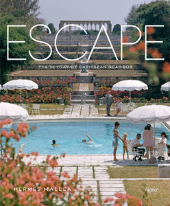 Escape: The Heyday of Caribbean Glamour - Hermes Mallea