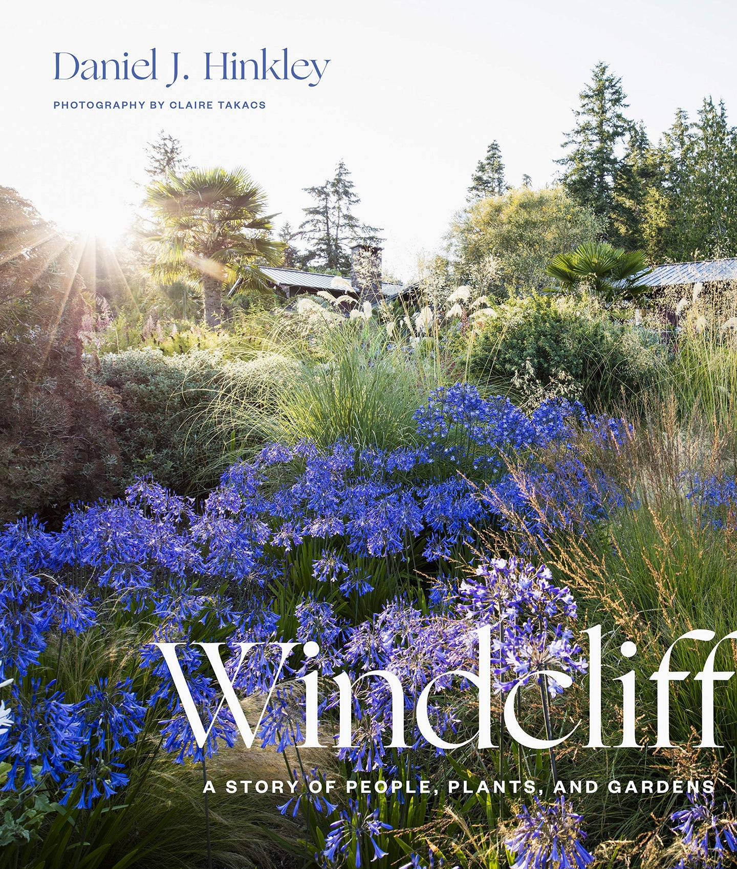 Windcliff: A Story of People, Plants, and Gardens