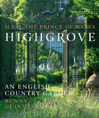 Highgrove: An English Country Garden - Bunny Guinness
