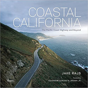Coastal California: The Pacific Coast Highway and Beyond - Jake Rajs