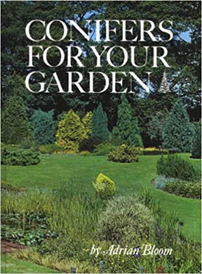Conifers for Your Garden - Adrian Bloom