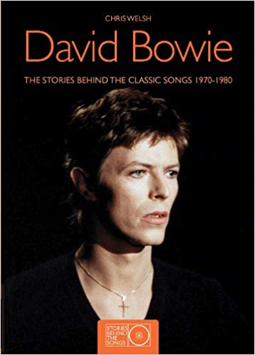 David Bowie: The Stories Behind the Classic Songs 1970-1980 - Chris Welch