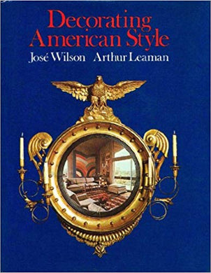 Decorating American Style - Jose Wilson and  Arthur Leaman