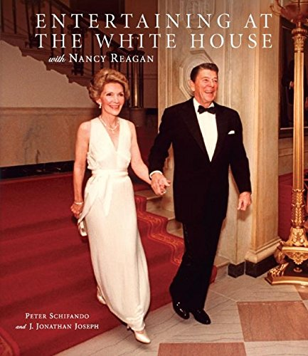 Entertaining at The White House with Nancy Reagan - Peter Schifando and J. Jonathan Joseph