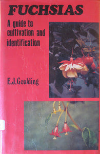 Fuschias: A Guide to Cultivation and Identification - E.J. Goulding